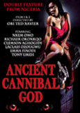 (413) ANCIENT CANNIBAL GOD (2010/11) Nigerian Double Feature