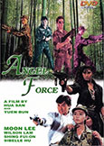 Angel Force (1991) Moon Lee | Wilson Lam actioner